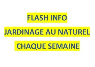 FLASH INFO HEBDOMADAIRE JARDINAGE AU NATUREL